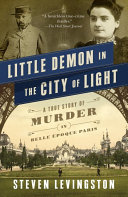 Little Demon In The City Of Light : csi paris meets georges simenon—whose lurid combination...