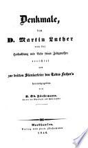 Denkmale, dem D. Martin Luther von der Hochachtung und Liebe seiner Zeitgenossen errichtet und zur dritten Säcularfeier des Todes Luthers