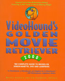 VideoHound's Golden Movie Retriever 2000 Provides Indexes By Theme Awards Actors Actresses And