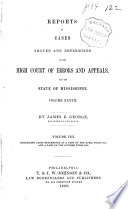 Cases Argued and Decided in the Supreme Court of Mississippi