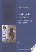 Nationale symboler i det Danske Rige  1830 2000  Fra fyrstestat til nationalstater