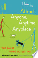 How to Attract Anyone, Anytime, Anyplace