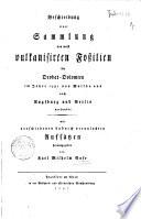 Beschreibung einer Sammlung von meist vulkanisirten Fossilien die Deodat Dolomieu im Jahre 1791 von Maltha aus nach Augsburg und Berlin versandte mit verschiedenen dadurch veranlassten aufsatzen herausgegeben von Karl Wilhelm Nose