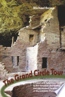 The Grand Circle Tour  A Travel and Reference Guide to the American Southwest and the Ancient Peoples of the Colorado Plateau