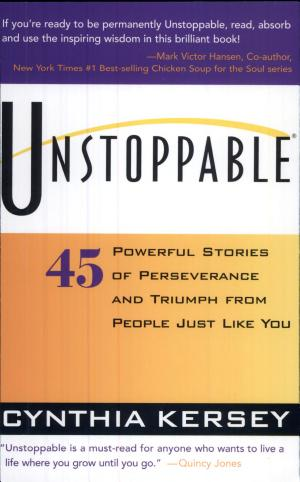 Unstoppable: 45 Powerful Stories of Perseverance and Triumph from People Just Like You - ISBN:9781570713385