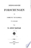 Ethnologische Forschungen und Sammlung von Material fur dieselben von Adolf Bastian