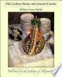 illustration du livre Old Cookery Books and Ancient Cuisine