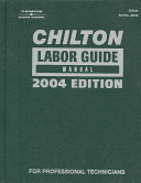 Chilton Labor Guide Manual  2004
