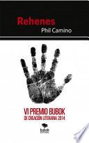 Rehenes  VI Premio Bubok de creaci  n literaria 2014