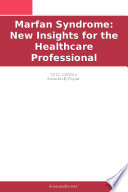Marfan Syndrome New Insights For The Healthcare Professional 2012 Edition