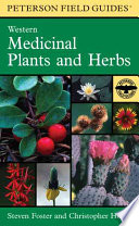 A Field Guide to Western Medicinal Plants and Herbs North America Providing Information On Their