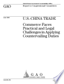 U S China trade Commerce faces practical and legal challenges in applying countervailing duties   report to congressional committees