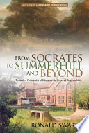 From Socrates To Summerhill And Beyond : of education for personal responsibility,...