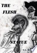 The Flesh Statue