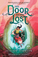 The Door To The Lost : of the dragonfly comes a thrilling...