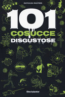101 cosucce disgustose