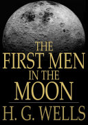 The First Men in the Moon Men In The Moon Tells