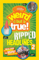 National Geographic Kids Weird But True   Ripped from the Headlines 2