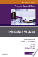 Emergency Medicine  An Issue of Physician Assistant Clinics  E Book