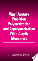 Vinyl Acetate Emulsion Polymerization and Copolymerization with Acrylic Monomers