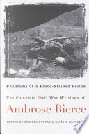 Phantoms of a Blood-stained Period Ambrose Bierce Based On His Experiences As