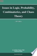 Issues in Logic  Probability  Combinatorics  and Chaos Theory  2013 Edition