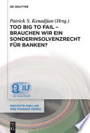 Too Big To Fail - Brauchen wir ein Sonderinsolvenzrecht für Banken?
