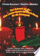 Der Advent ist da   Das Lieder Spiele Mitmach Buch f  r die Kerzenzeit