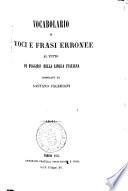 Vocabolario di voci e frasi erronee al tutto da fuggirsi nella lingua italiana compilato da Gaetano Valeriani