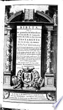 Biblia, Dat is: De gantsche H. Schrifture, vervattende alle de Canonycke Boecken des Ouden en des Nieuwen Testaments