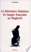 La litt  rature f  minine de langue fran  aise au Maghreb