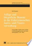 Adlige und bürgerliche Beamte in der friderizianischen Justiz- und Finanzverwaltung