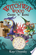 TALES FROM WITCHWAY WOOD  Crash  n  Bang