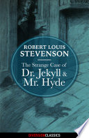 The Strange Case of Dr  Jekyll and Mr  Hyde  Diversion Classics
