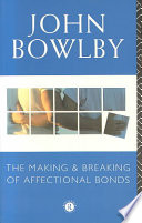 The Making & Breaking of Affectional Bonds