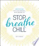 Stop  Breathe  Chill