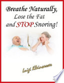 Breathe Naturally Lose The Fat And Stop Snoring