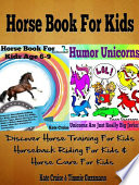 Horse Book For Kids  Discover Horse Training For Kids  Horseback Riding For Kids  Horse Care For Kids   A Horse Picture Book For Kids   Other Amazing  Curious   Intriguing Horse Facts For Fun