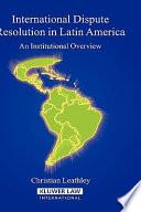International Dispute Resolution in Latin America