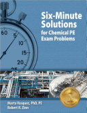 Six Minute Solutions for Chemical PE Exam Problems