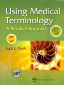 Using Medical Terminology  A Practical Approach   Stedman s Medical Dictionary for the Health Professions and Nursing  Illustrated  Seventh Edition