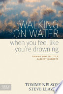 Walking on Water When You Feel Like You re Drowning