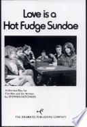 Love Is A Hot Fudge Sundae
