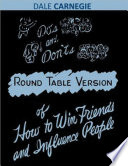Dos and Don ts   Round Table Version of How to Win Friends and Influence People