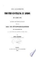 Die allgemeine industrie-ausstellung zu London im jahre 1862