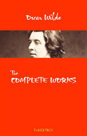 Oscar Wilde  The Complete Works  Tainted Press