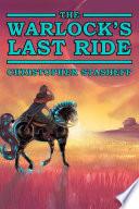 The Warlock s Last Ride Book PDF