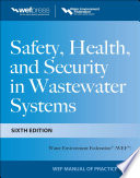 Safety Health And Security In Wastewater Systems Sixth Edition Mop 1