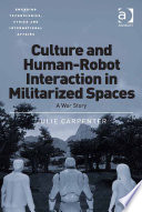 Culture and Human Robot Interaction in Militarized Spaces