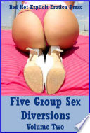 Five Group Sex Diversions Volume Two